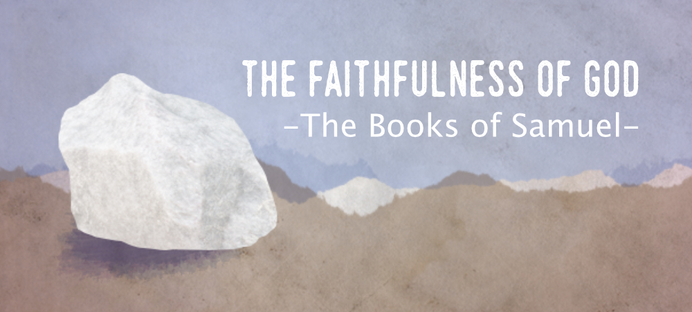 The Faithfulness of God: The Books of Samuel