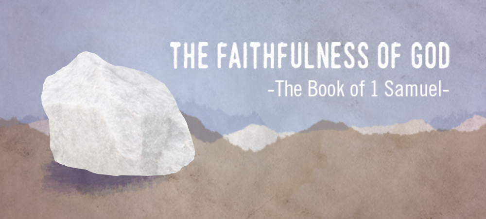 The Faithfulness of God: The Book of 1 Samuel
