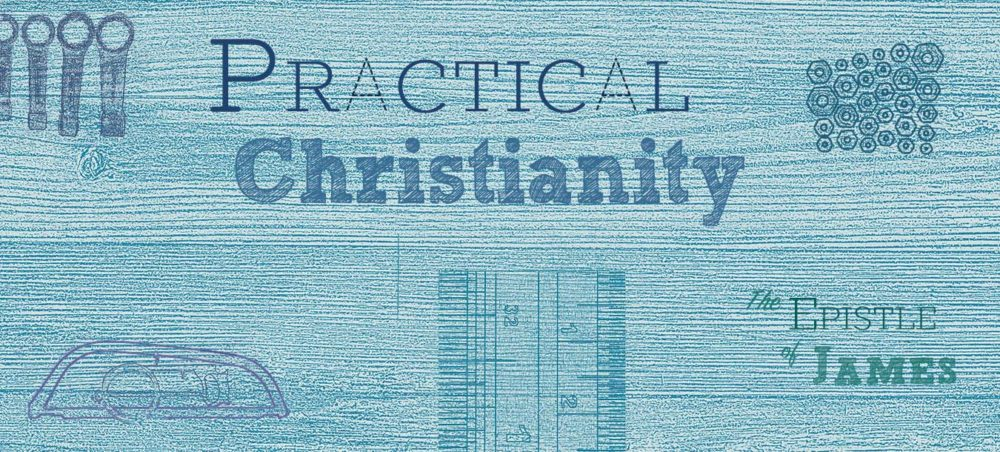 James: Practical Christianity
